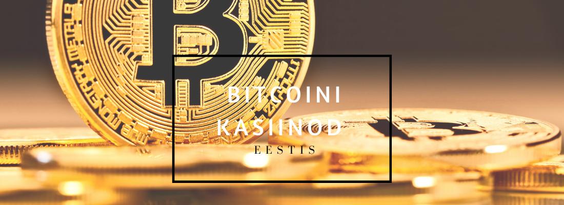 Bitcoini kasiinod Eestis